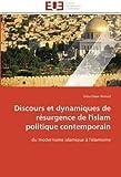 Discours et dynamiques de résurgence de l'islam politique contemporain: du modernisme islamique à l'islamisme (Omn.Univ.Europ.) (French Edition)