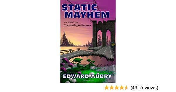 Static Mayhem Edward Aubry 9780982827307 Amazon Books