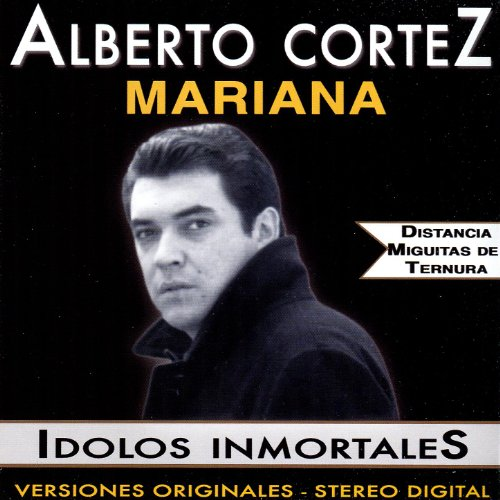 Alberto Cortez 1 · Stream or buy for $8.99 · Idolos Inmortales