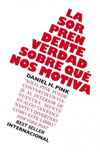 La sorprendente verdad sobre qué nos motiva de Daniel H. Pink