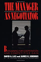 Manager as Negotiator: Bargaining for Co-operation and Competitive Gain