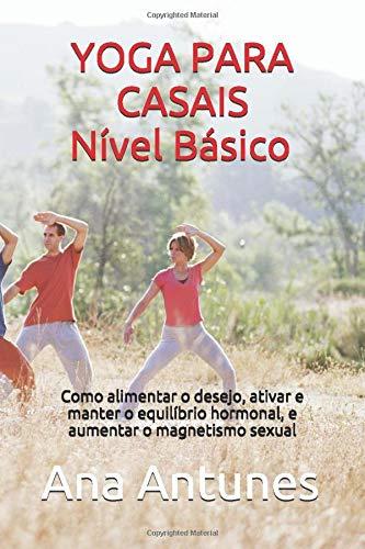 Amazon.com: YOGA PARA CASAIS Nível Básico: Como alimentar o ...