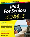 iPad for Seniors for Dummies®, Nancy C. Muir, 1118497082