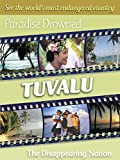 Paradise Drowned: Tuvalu - The Disappearing Nation