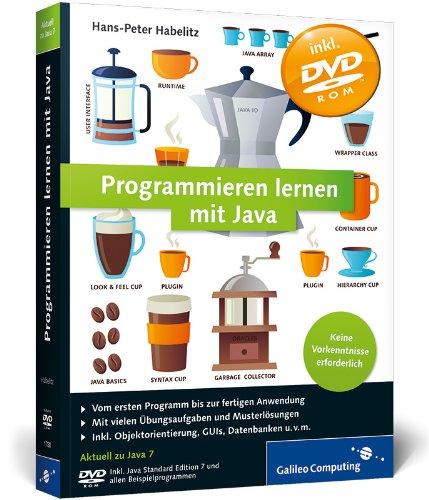 Programmieren lernen mit Java: Aktuell zu Java 7 – Keine Vorkenntnisse erforderlich Broschiert – 28. Mai 2012 Hans-Peter Habelitz Galileo Computing 3836217880 Programmiersprachen