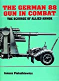 img - for The German 88 Gun in Combat: book / textbook / text book