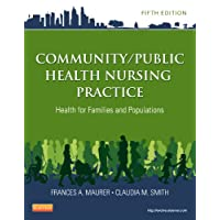 Community/Public Health Nursing Practice: Health for Families and Populations (Maurer...