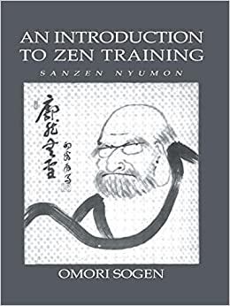 An Introduction to Zen Training: Sanzen Nyomon by OMORI Sogen (1996-05-15)