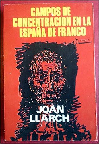 Campos de concentracion en la España de Franco: Amazon.es: Llarch ...