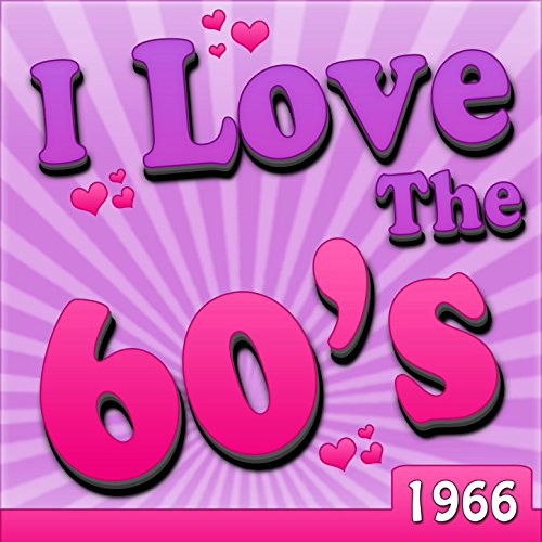 I Love The 60's - 1966