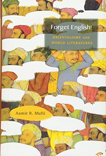 Forget English!: Orientalisms and World Literatures
