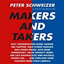Makers and Takers Audiobook by Peter Schweizer Narrated by Johnny Heller