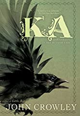 """Ka is a beautiful, often dreamlike late masterpiece."" —Los Angeles Times""One of our country's absolutely finest novelists."" —Peter Straub, New York Times bestselling author of Interior Darkness and Ghost StoryFrom award-winning author John C..."