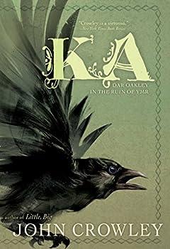 Ka: Dar Oakley in the Ruin of Ymr by John Crowley