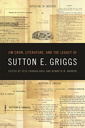 Jim Crow, Literature, and the Legacy of Sutton E. Griggs (The New Southern Studies Ser.)