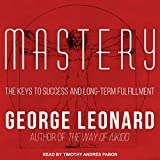 #9: Mastery: The Keys to Success and Long-Term Fulfillment
