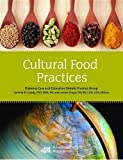 Cultural Food Practices, Drago, Lorena and Goody, Cynthia M., 0880914335