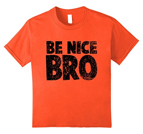 Nice Youth T-shirt (Kids Choose Kind tshirt Movement - Be Nice Bro Shirt 12 Orange)