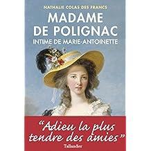 MADAME DE POLIGNAC : INTIME DE MARIE-ANTOINETTE
