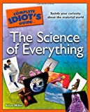 The Complete Idiot's Guide to the Science of Everything, Steve Miller, 1592577962