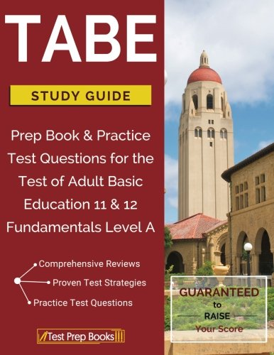 TABE Test Study Guide: Prep Book & Practice Test Questions for the Test of Adult Basic Education 11 & 12 Fundamentals Level A