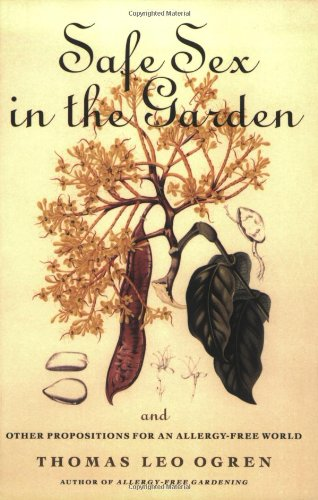 Safe Sex in the Garden and Other Propositions for an Allergy-Free World