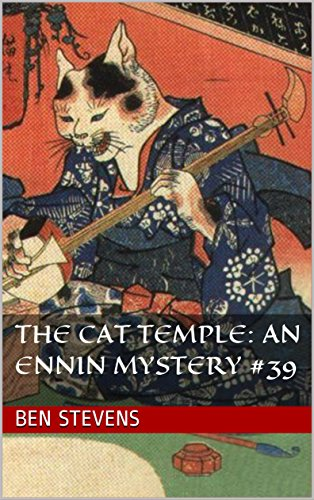 The Cat Temple: An Ennin Mystery #39