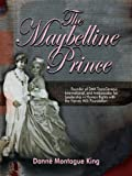 The Maybelline Prince, Danne Montague-King, 1940784255
