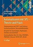 Automatisieren mit SPS - Theorie und Praxis: Programmieren mit STEP 7 und CoDeSys, Entwurfsverfahren, Bausteinbibliotheken Beispiele für Steuerungen, ... PROFINET, Ethernet-TCP/IP, OPC , WLAN