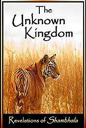 The Unknown Kingdom: Revelations of Shambhala