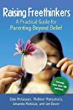 img - for Raising Freethinkers: A Practical Guide for Parenting Beyond Belief book / textbook / text book