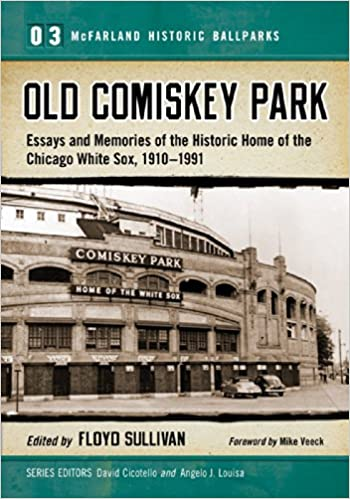 Stupendous Old Comiskey Park Essays And Memories Of The Historic Home Onthecornerstone Fun Painted Chair Ideas Images Onthecornerstoneorg