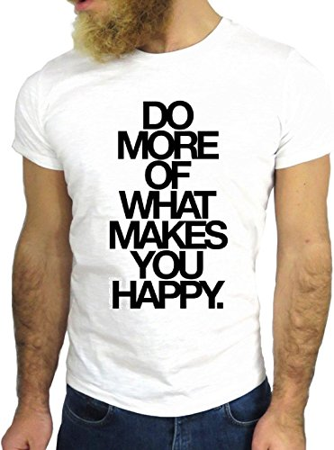 T-SHIRT JODE GGG24 Z1005 DO MORE OF WHAT MAKES YOU HAPPY QUOTES AMERICA UK INSPIRATIONAL MOTIVATIONAL COOL BIANCA - WHITE XL