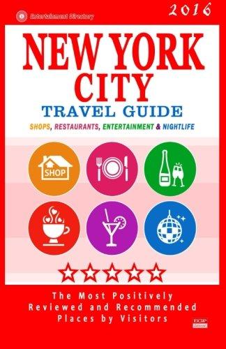 New York City Travel Guide 2016: Shops, Restaurants, Bars and Nightlife in New York (City Travel Guide / Dining & Shopping) 2016