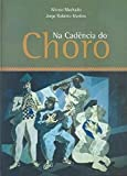 img - for Na Cadencia do Choro (Em Portugues do Brasil) book / textbook / text book