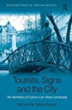 img - for Tourists, Signs and the City: The Semiotics of Culture in an Urban Landscape (New Directions in Tourism Analysis) book / textbook / text book