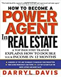 img - for How To Become a Power Agent in Real Estate : A Top Industry Trainer Explains How to Double Your Income in 12 Months by Davis, Darryl 1st edition (2002) Hardcover book / textbook / text book