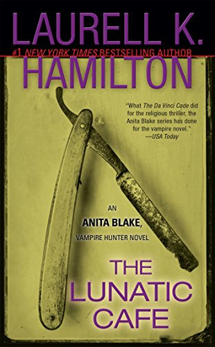 The Lunatic Cafe: An Anita Blake, Vampire Hunter -