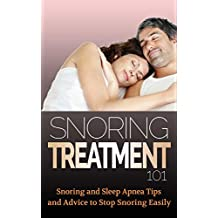 Snoring: Snoring Cure for Beginners - Snoring Treatment - Snoring Remedies (Sleep - Snore - Snoring - Sleep Deprivation - Sleep Depression Book 1)