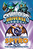 The Mask of Power: Spyro Versus the Mega Monsters #1 (Skylanders Mask of Power:)
