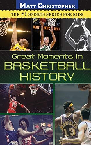 Great Moments in Basketball History (Matt Christopher)