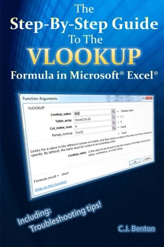 The Step-By-Step Guide To The VLOOKUP formula in Microsoft Excel (The Microsoft Excel Step-By-Step Training Guide Series) (Volume 3) pdf