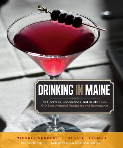 Maine Cocktail Table (Drinking in Maine: 50 Cocktails, Concoctions, and Drinks from Our Best Artisanal Producers and Restaurants)