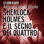 Sherlock Holmes e il Segno dei Quattro | Sir Arthur Conan Doyle