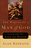 The Making of a Man of God (Alan Redpath Library): Lessons from the Life of David
