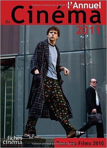 Lire L'Annuel du Cinéma 2011 : Tous les films 2010 pdf