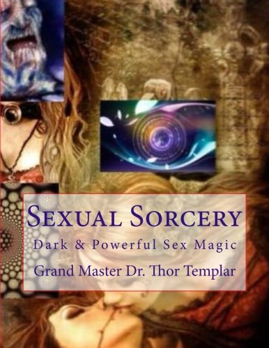 Books : Sexual Sorcery: A Grimoire of Sex Magic