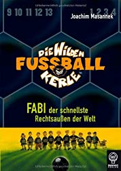Fabi, der schnellste Rechtsaußen der Welt: Die Wilden Fußballkerle Bd. 8