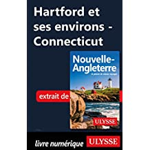 Hartford et ses environs - Connecticut (French Edition)