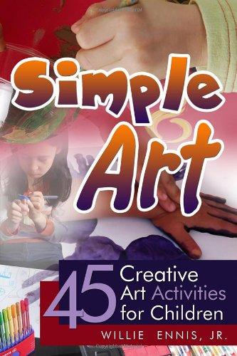 Simple Art: 45 Creative Art Activities for Children PDF